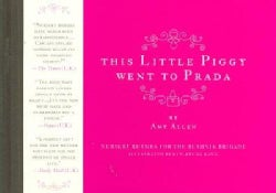 This Little Piggy Went to Prada: Nursery Rhymes for the Blahnik Brigade (Hardcover)