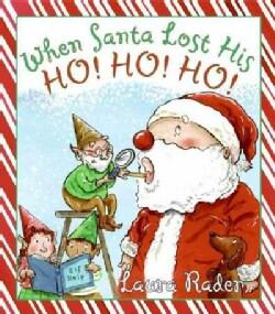 When Santa Lost His Ho! Ho! Ho! (Hardcover)
