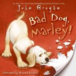 Bad Dog, Marley! (Hardcover)