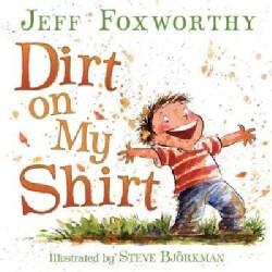 Dirt on My Shirt (Hardcover)