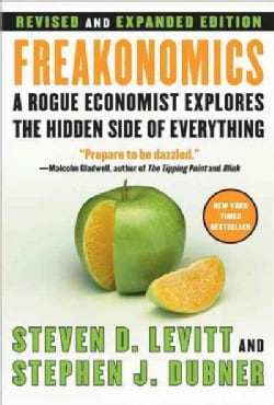 Freakonomics: A Rogue Economist Explores the Hidden Side of Everything (Hardcover)