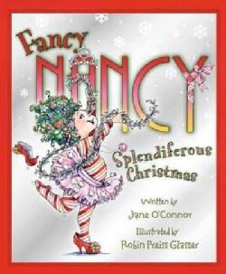Fancy Nancy Splendiferous Christmas (Hardcover)