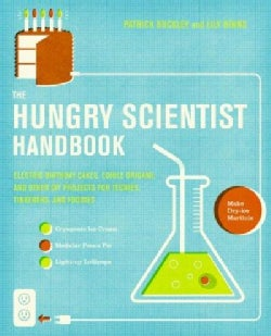 The Hungry Scientist Handbook: Electric Birthday Cakes, Edible Origami, and Other DIY Projects for Techies, Tinke... (Paperback)