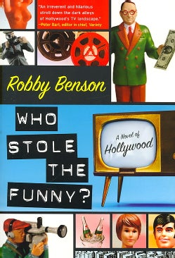 Who Stole the Funny?: A Novel of Hollywood (Paperback)