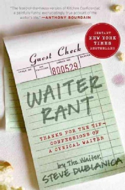 Waiter Rant: Thanks for the Tip--Confessions of a Cynical Waiter (Paperback)