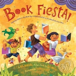 Book Fiesta!: Celebrate Children's Day / Book Day / Celebremos El Dia De Los Ninos / El Dia De Los Libros (Paperback)