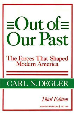 Out of Our Past: The Forces That Shaped Modern America (Paperback)