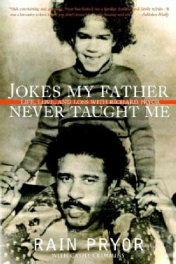 Jokes My Father Never Taught Me: Life, Love, and Loss With Richard Pryor (Paperback)