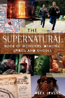 The Supernatural Book of Monsters, Spirits, Demons, and Ghouls (Paperback)