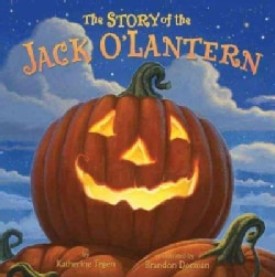 The Story of the Jack O'lantern (Hardcover)