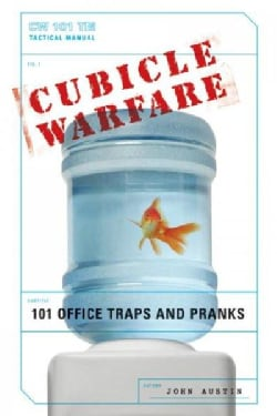 Cubicle Warfare: 101 Office Traps and Pranks (Paperback)