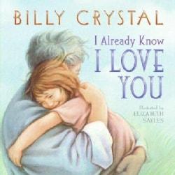 I Already Know I Love You (Board book)