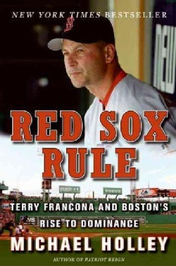 Red Sox Rule: Terry Francona and Boston's Rise to Dominance (Paperback)