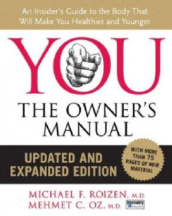 YOU: The Owner's Manual, an Insider's Guide to the Body That Will Make You Healthier and Younger (Hardcover)
