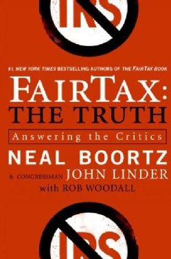 FairTax: The Truth: Answering The Critics (Paperback)