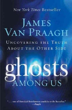 Ghosts Among Us: Uncovering the Truth About the Other Side (Paperback)