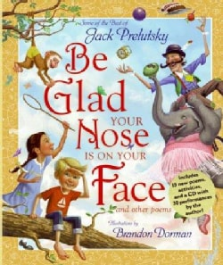 Be Glad Your Nose Is on Your Face and Other Poems (Hardcover)