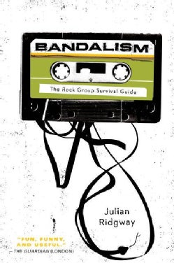 Bandalism: The Rock Group Survival Guide (Paperback)
