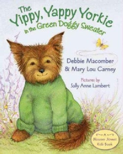 The Yippy, Yappy Yorkie in the Green Doggy Sweater (Hardcover)