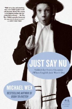 Just Say Nu: Yiddish for Every Occasion (When English Just Won't Do) (Paperback)