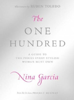 The One Hundred: A Guide to the Pieces Every Stylish Woman Must Own (Hardcover)