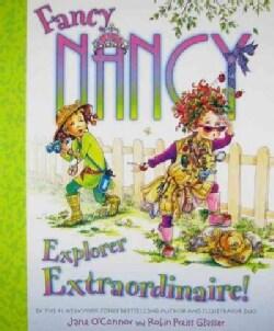 Fancy Nancy Explorer Extraordinaire! (Hardcover)