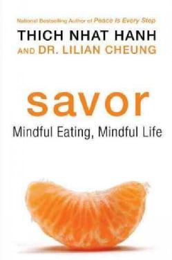 Savor: Mindful Eating, Mindful Life (Paperback)