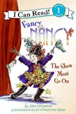 Fancy Nancy the Show Must Go on (Hardcover)