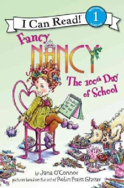 Fancy Nancy the 100th Day of School (Paperback)
