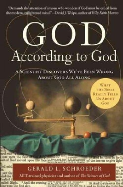 God According to God: A Scientist Discovers We've Been Wrong About God All Along (Paperback)