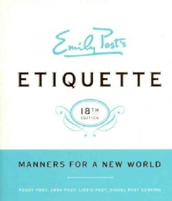 Emily Post's Etiquette: Manners for a New World (Hardcover)