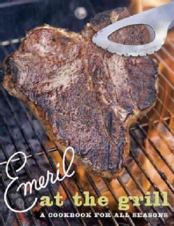 Emeril at the Grill: A Cookbook for All Seasons (Paperback)