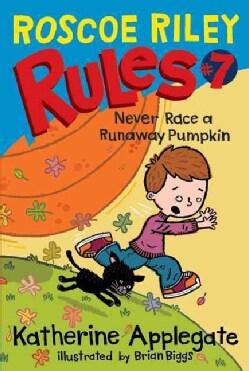 Never Race a Runaway Pumpkin (Paperback)