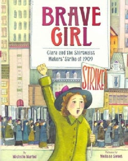 Brave Girl: Clara and the Shirtwaist Makers' Strike of 1909 (Hardcover)