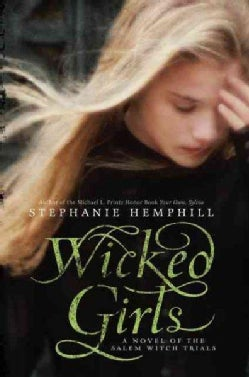 Wicked Girls: A Novel of the Salem Witch Trials (Hardcover)