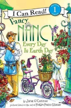 Fancy Nancy Every Day Is Earth Day (Hardcover)