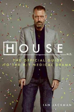House M.D.: The Official Guide to the Hit Medical Drama (Paperback)