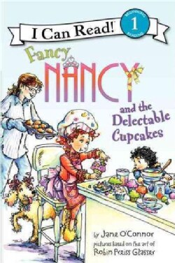 Fancy Nancy and the Delectable Cupcakes (Hardcover)