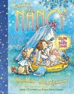 Fancy Nancy: Stellar Stargazer! (Hardcover)