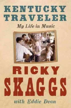 Kentucky Traveler: My Life in Music (Hardcover)