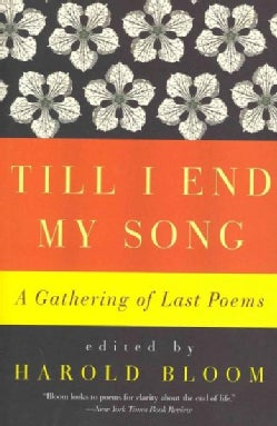 Till I End My Song: A Gathering of Last Poems (Paperback)