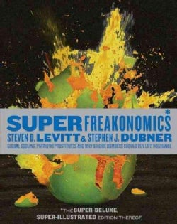 Superfreakonomics: Global Cooling, Patriotic Prostitutes, and Why Suicide Bombers Should Buy Life Insurance (Hardcover)