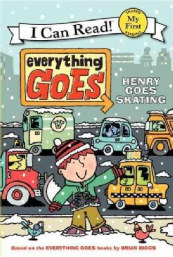Everything Goes: Henry Goes Skating (Paperback)
