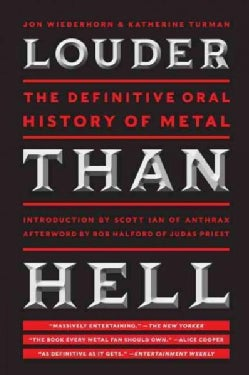 Louder Than Hell: The Definitive Oral History of Metal (Paperback)