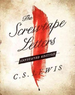 The Screwtape Letters: And Screwtape Proposes a Toast (Hardcover)