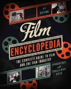 The Film Encyclopedia: The Complete Guide to Film and the Film Industry (Paperback)