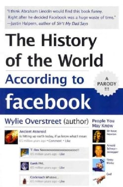 The History of the World According to Facebook (Paperback)