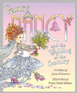 Fancy Nancy and the Wedding of the Century (Hardcover)