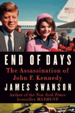 End of Days: The Assassination of John F. Kennedy (Hardcover)