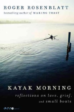 Kayak Morning: Reflections on Love, Grief, and Small Boats (Paperback)